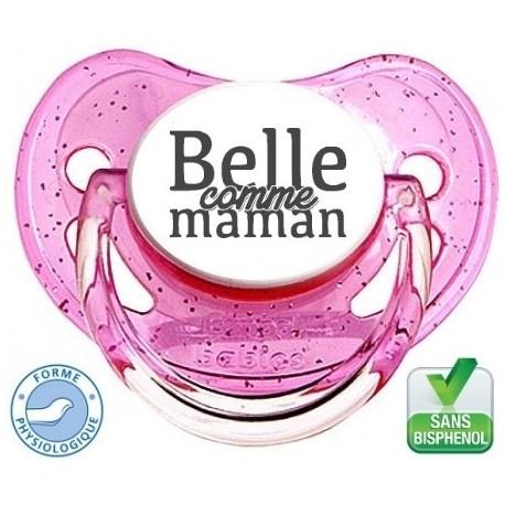 """Tétine pré-imprimée """"Belle comme maman """""""